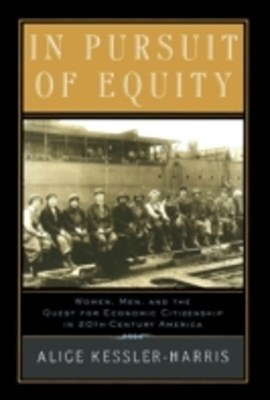 In Pursuit of Equity: Women, Men, and the Quest for Economic Citizenship in 20th-Century America