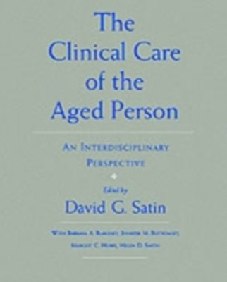 Clinical Care of the Aged Person: An Interdisciplinary Perspective
