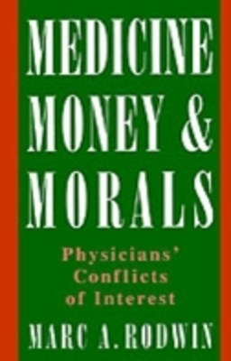 Medicine, Money, and Morals: Physicians' Conflicts of Interest