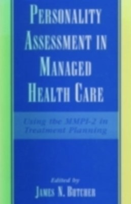 Personality Assessment in Managed Health Care: Using the MMPI-2 in Treatment Planning