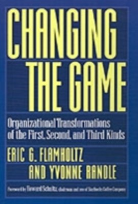 Changing the Game: Organizational Transformations of the First, Second, and Third Kinds
