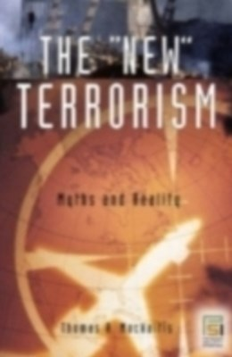 New Terrorism: Fanaticism and the Arms of Mass Destruction