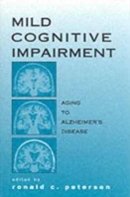 Mild Cognitive Impairment: Aging to Alzheimer's Disease