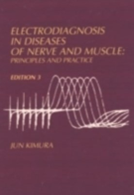 Electrodiagnosis in Diseases of Nerve and Muscle 3/e