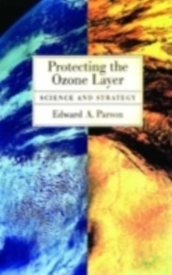 Protecting the Ozone Layer: Science and Strategy