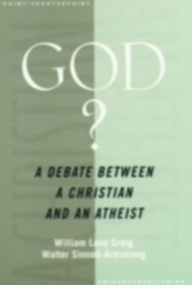 God?: A Debate between a Christian and an Atheist