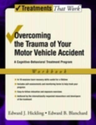 Overcoming the Trauma of Your Motor Vehicle Accident: A Cognitive-Behavioral Treatment Program