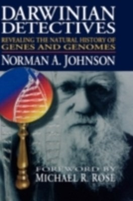 Darwinian Detectives: Revealing the Natural History of Genes and Genomes