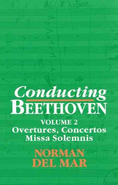 Conducting Beethoven: Volume 2