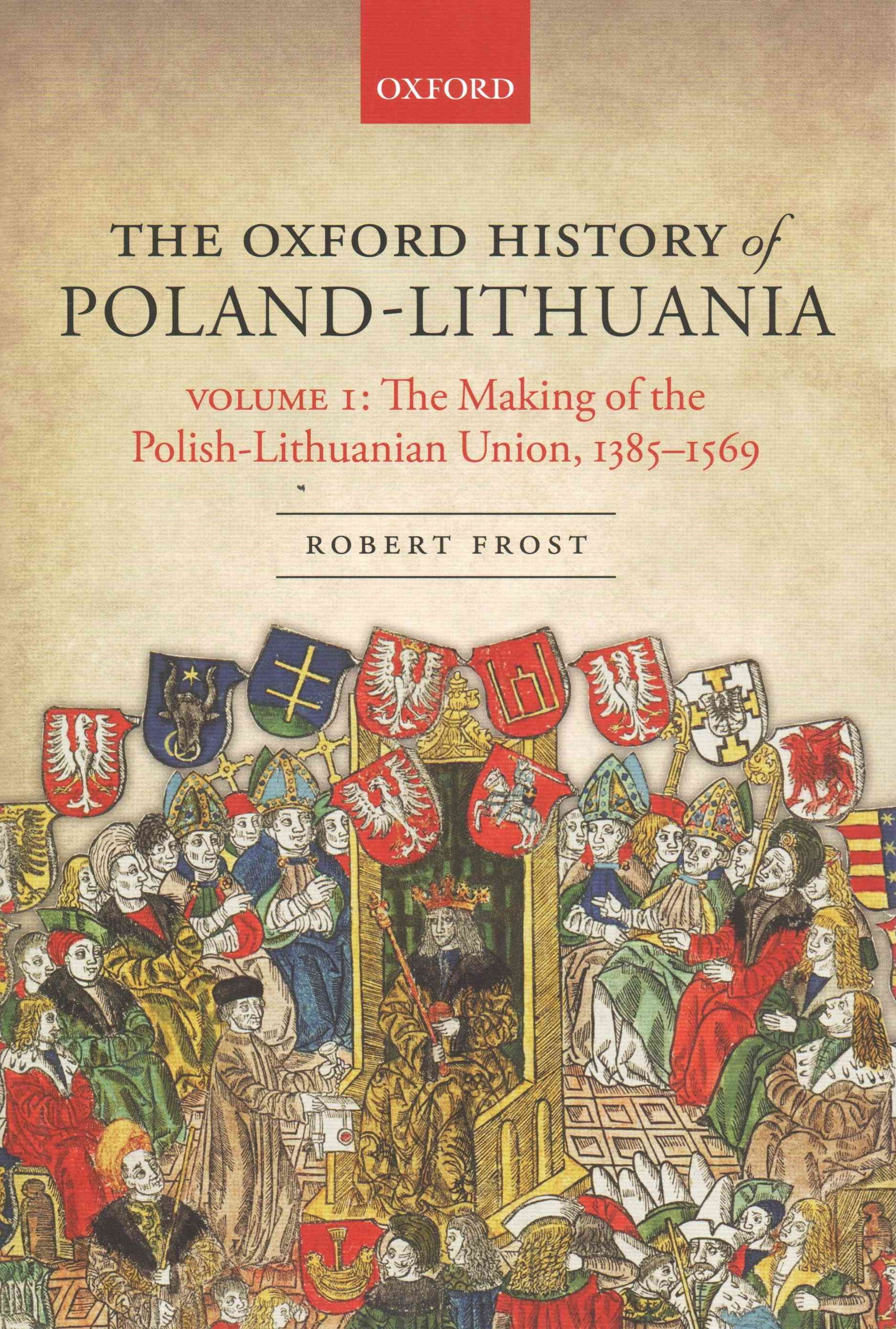 The Making of the Polish-Lithuanian Union 1385-1569