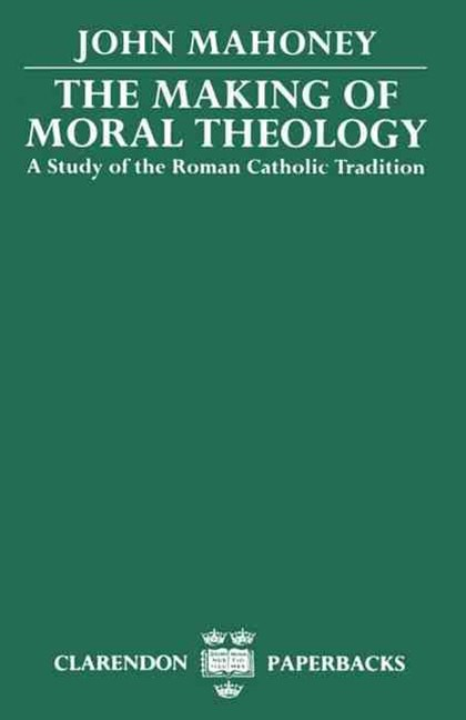 The Making of Moral Theology