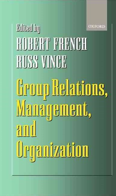 Group Relations, Management, and Organization