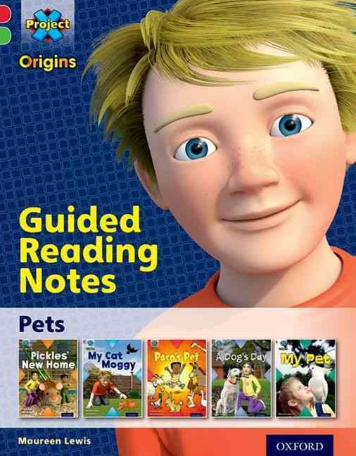 Project X Origins: Oxford Level 2, Pets, Guided Reading Notes