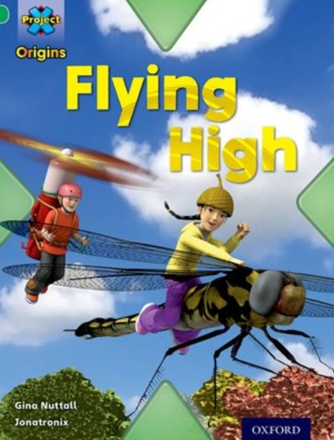 Project X Origins: Green Book Band, Oxford Level 5: Flight: Flying High