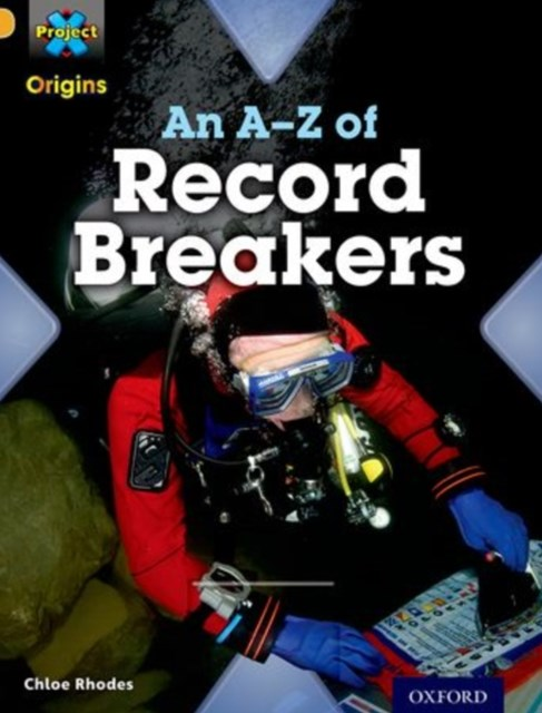 Project X Origins: Gold Book Band, Oxford Level 9: Head to Head: an A-Z of Record Breakers