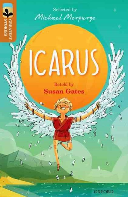 Oxford Reading Tree TreeTops Greatest Stories: Oxford Level 8 Icarus