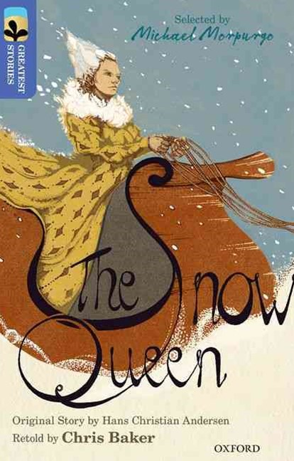 Oxford Reading Tree TreeTops Greatest Stories: Oxford Level 17 The Snow Queen