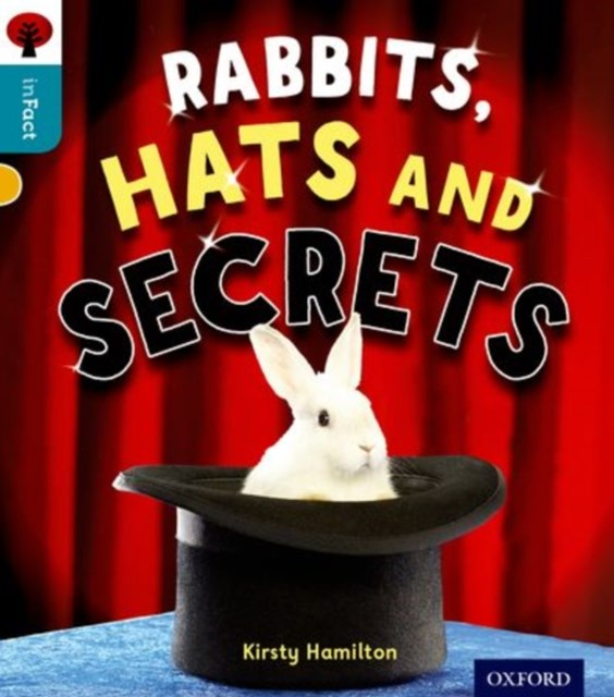 Oxford Reading Tree Infact: Level 9: Rabbits, Hats and Secrets