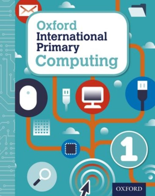 Oxford International Primary Computing: Student Book 1