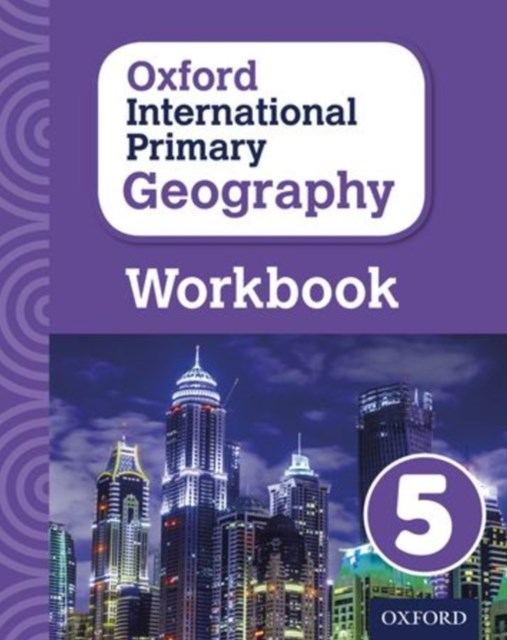 Oxford International Primary Geography: Workbook 5