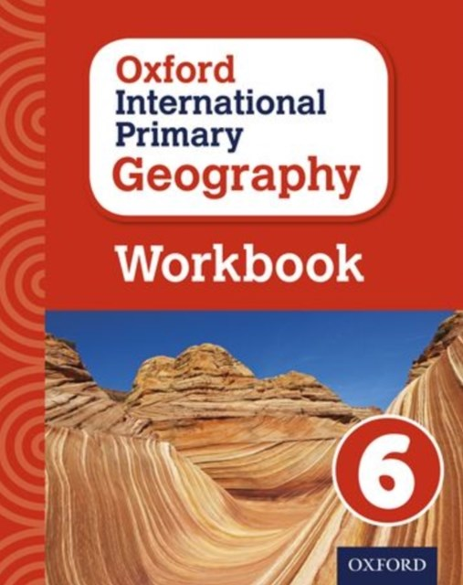Oxford International Primary Geography: Workbook 6