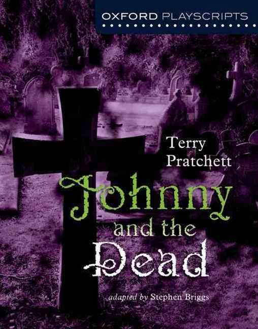 Oxford Playscripts: Johnny and the Dead