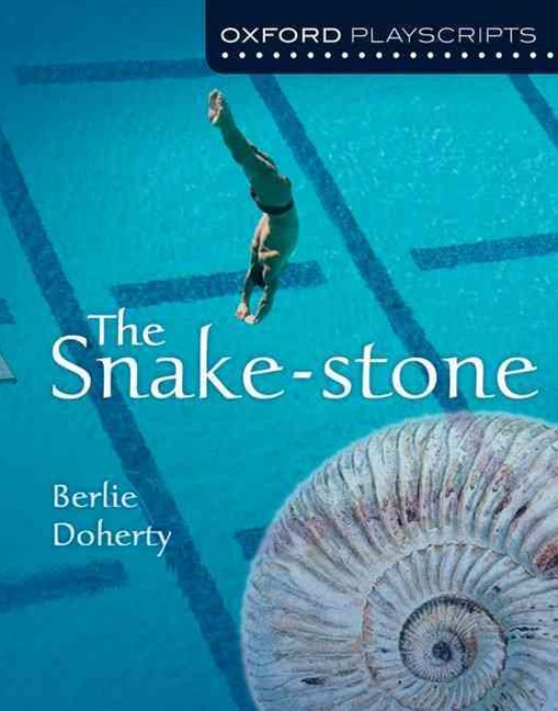 Oxford Playscripts: Snake-Stone