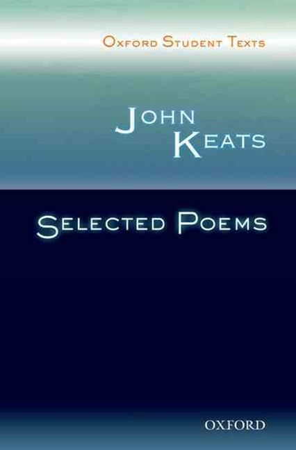 Oxford Student Texts: John Keats, Selected Poems