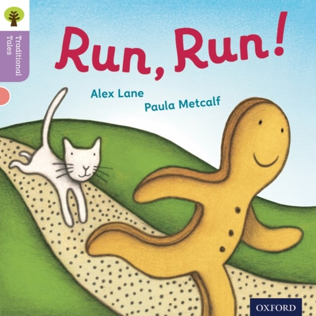 Oxford Reading Tree Traditional Tales: Level 1+: Run, Run!