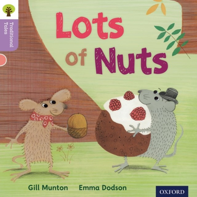 Oxford Reading Tree Traditional Tales: Level 1+: Lots of Nuts