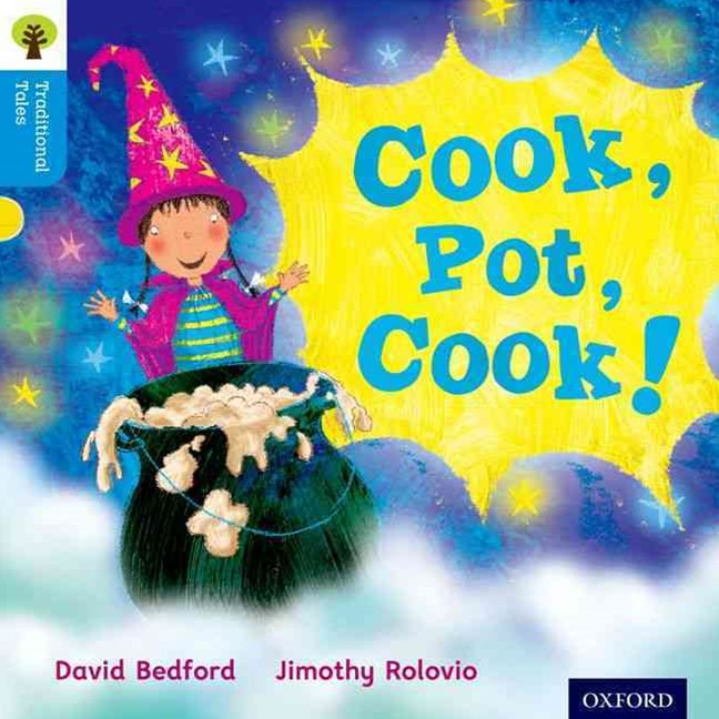 Oxford Reading Tree Traditional Tales Level 3 Cook, Pot, Cook!
