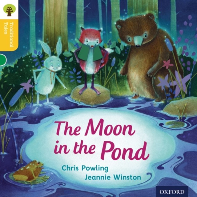 Oxford Reading Tree Traditional Tales: Level 5: The Moon in the Pond