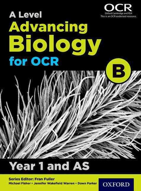 A Level Advancing Biology for OCR Year 1 Student Book