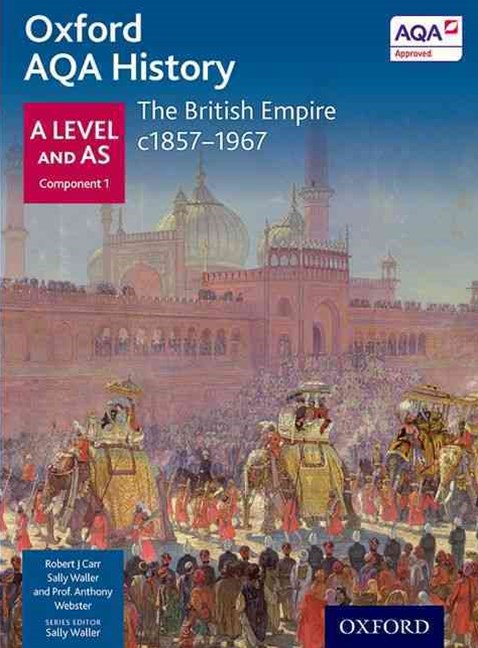 AQA A Level History: The British Empire c1857-1967