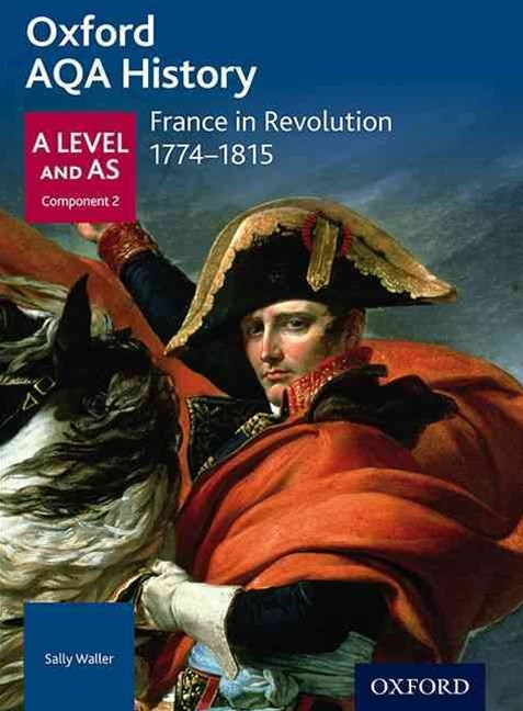 AQA A Level History: France in Revolution 1774-1815