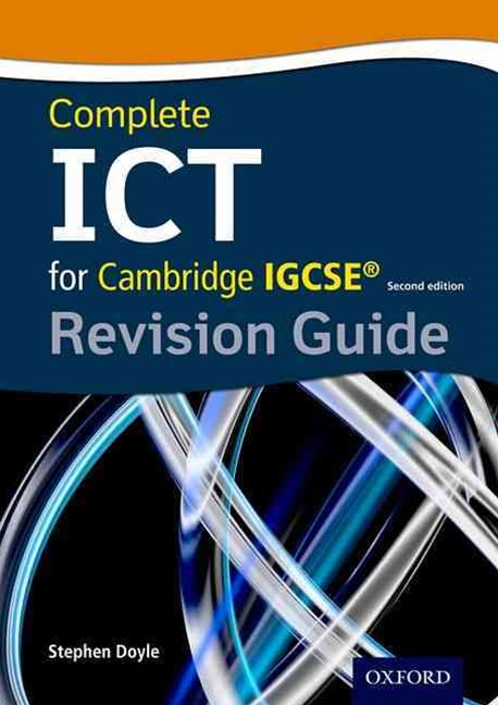 Complete ICT for Cambridge IGCSE 2e Revision Guide