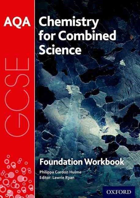 AQA GCSE Chemistry for Combined Science Trilogy Workbook: Foundation