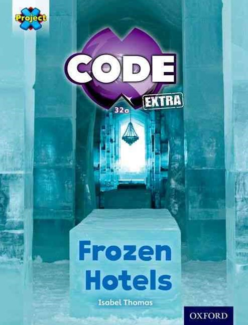 Project X CODE Extra Orange Book Band Oxford Level 6 Big Freeze