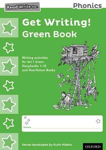 Read Write Inc Phonics: Get Writing! Green Book Pack of 10 by Ruth Miskin, Tim Archbold (9780198374046) - PaperBack
