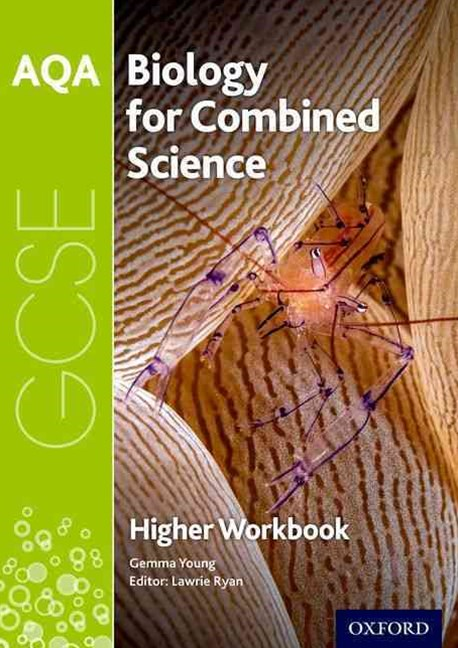 AQA GCSE Biology for Combined Science Trilogy Workbook:Higher