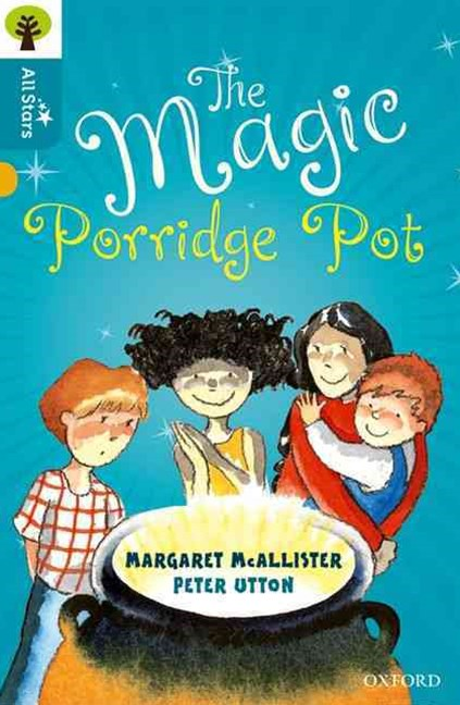 Oxford Reading Tree All Stars: Oxford Level 9 The Magic Porridge Pot