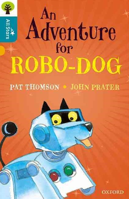 Oxford Reading Tree All Stars: Oxford Level 9 An Adventure for Robo-dog