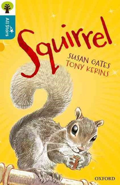 Oxford Reading Tree All Stars: Oxford Level 9 Squirrel