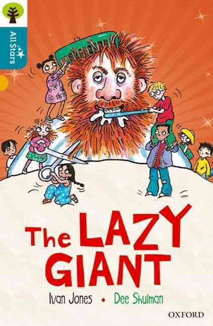 Oxford Reading Tree All Stars: Oxford Level 9 The Lazy Giant