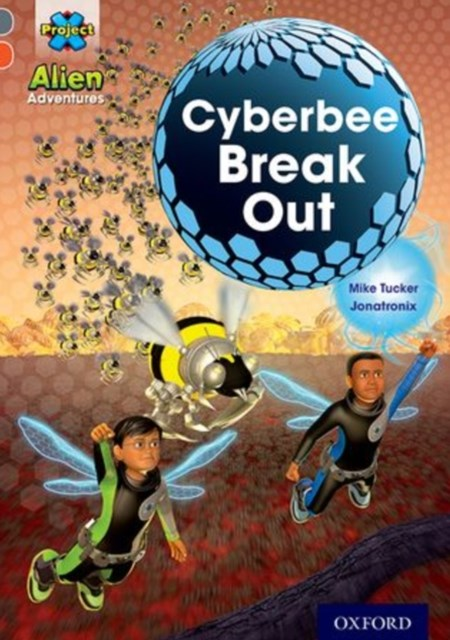 Project X Alien Adventures: Grey Book Band, Oxford Level 13: Cyberbee Break out