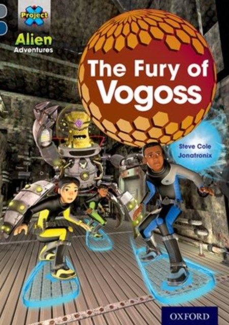 Project X Alien Adventures: Grey Book Band, Oxford Level 14: The Fury of Vogoss