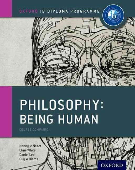 IB Course Book: Philosophy Being Human