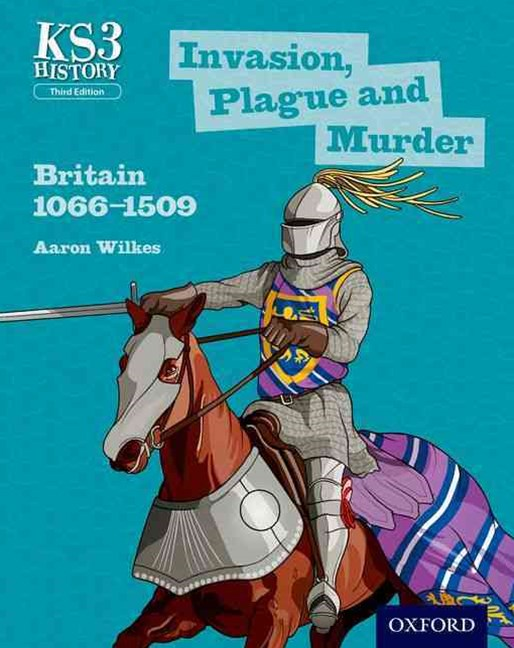 Invasion, Plague and Murder: Britain 1066 - 1509 Student Book