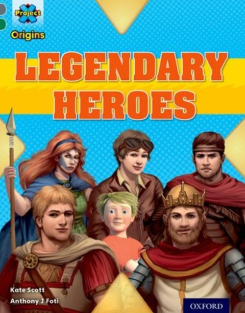 Project X Origins: Grey Book Band, Oxford Level 12: Myths and Legends: Tiger's Legendary Heroes