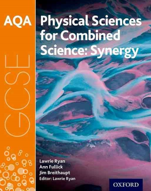 AQA GCSE Combined Science Synergy: Physical Sciences Student Book